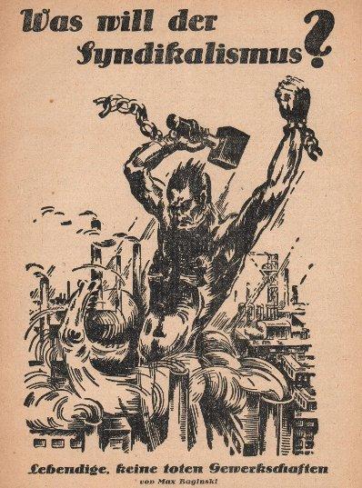 Plakat: Was will der Syndikalismus? Lebendige, keine toten Gewerkschaften!