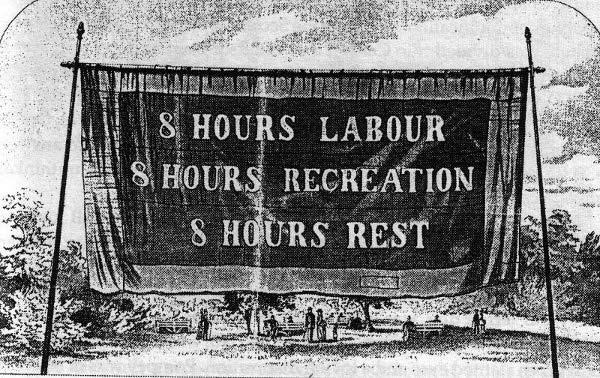 """Banner für den Achtstundentag, Melbourne, 1856: """"Acht Stunden Arbeit, acht Stunden Freizeit und Erholung, acht Stunden Schlaf"""""""