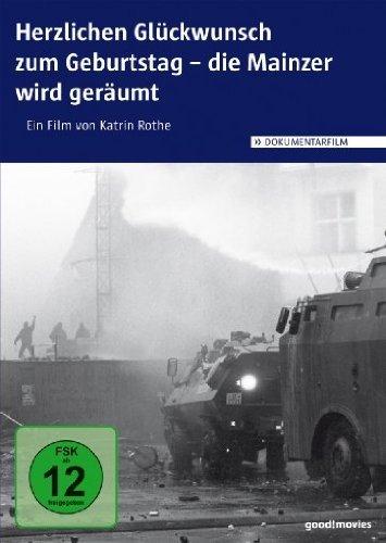 """""""Herzlichen Glückwunsch zum Geburtstag- die Mainzer wird geräumt"""". Mit diesen Worten wurde einer der Erzählenden aus dem Film am 12. November 1990 geweckt (Quelle: http://www.goodmovies.de)"""