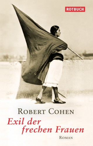 Die Fotografin des Titelbildes, Tina Modotti, ist selbst eine Figur aus Robert Cohens Roman