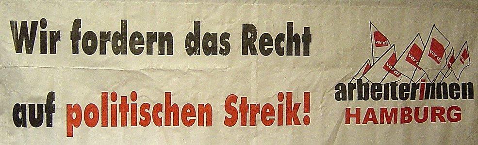"""Welche Bedeutung hat die Forderung nach einem """"Recht auf politischen Streik"""", wenn dieses nicht in den Betrieben und auf der Straße errungen und durchgesetzt wird? Quelle: http://politischer-streik.de/wp-content/uploads/2012/02/8.jpg"""